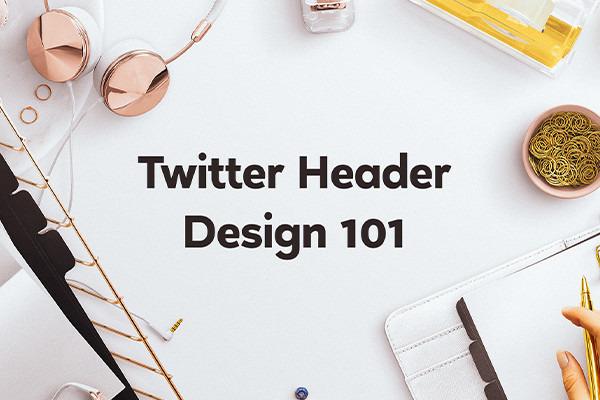 Twitter Header Design: Templates & Tips