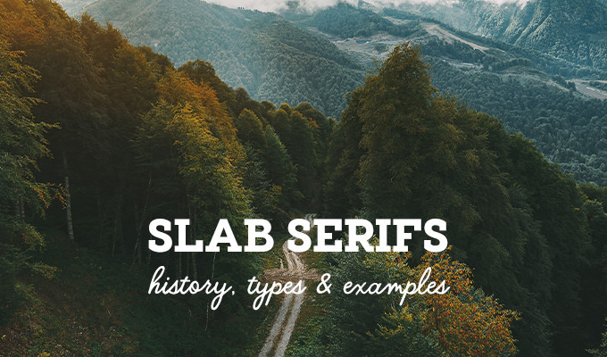 Slab Serifs: History, Types & Inspiring Examples