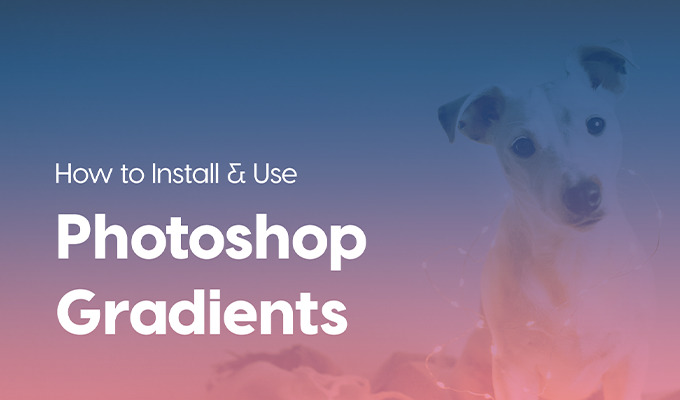 How to Install and Use Photoshop Gradients