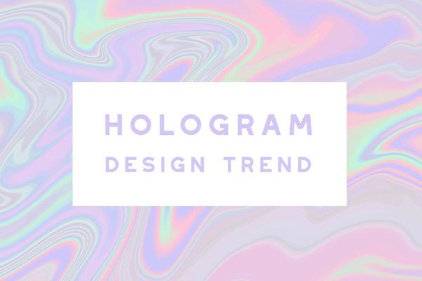 Trend Alert: The Hologram Design Trend
