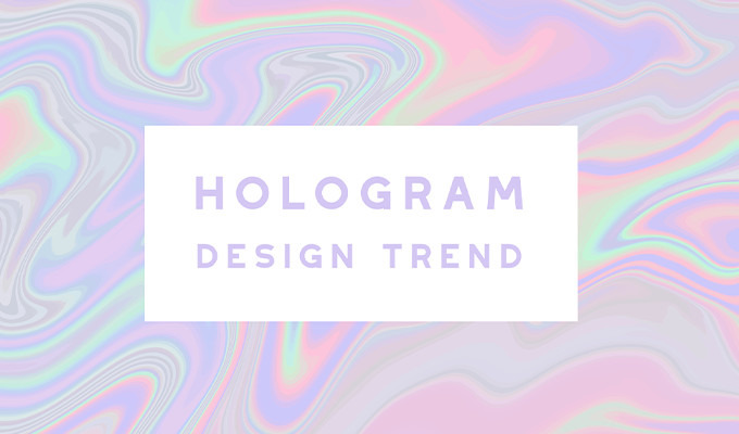 Trend Alert: The Hologram Design Trend