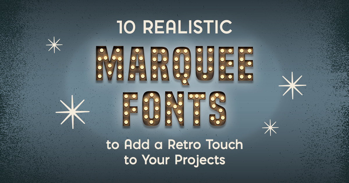10 realistic marquee fonts to add a retro touch to your products 10 realistic marquee fonts to add a retro touch to your products creative market blog ccuart Choice Image