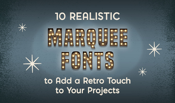10 Realistic Marquee Fonts to Add a Retro Touch to Your Products