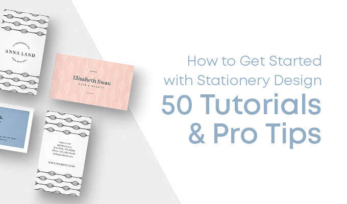 How to Get Started With Stationery Design: 50 Tutorials and Pro Tips