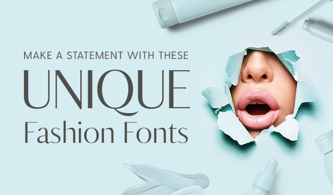 Make a Statement With These Unique Fashion Fonts