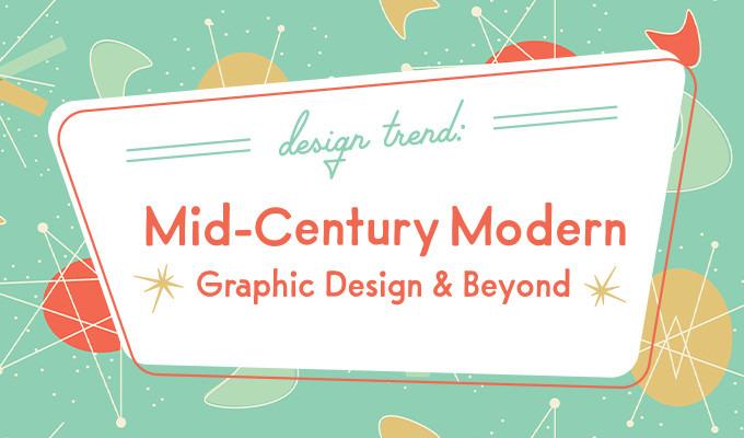 Design Trend: Mid-Century Modern Graphic Design and Beyond