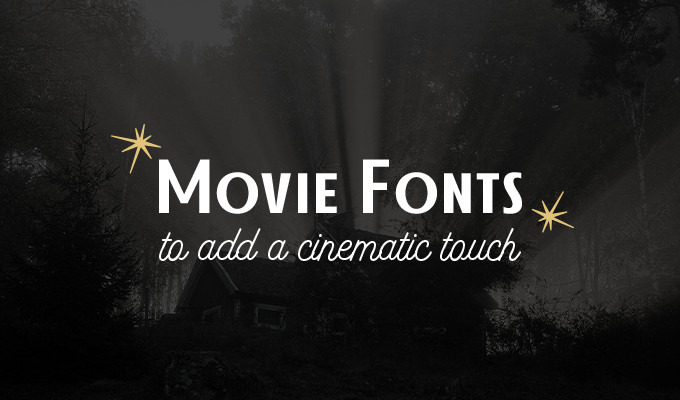 A Collection of Movie Fonts To Add a Cinematic Touch