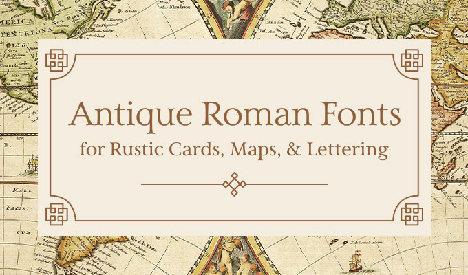 Antique Roman Fonts For Rustic Cards Maps And Lettering
