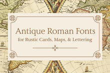 Antique Roman Fonts for Rustic Cards, Maps, and Lettering