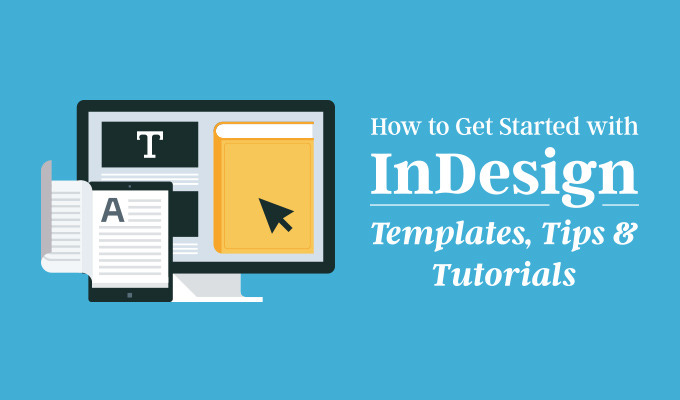 How To Get Started With Indesign Templates Tips Tutorials