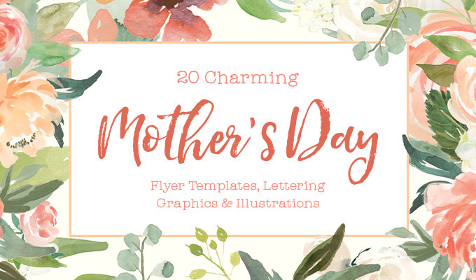 20 Charming Mother's Day Flyer Templates, Lettering Graphics & Illustrations