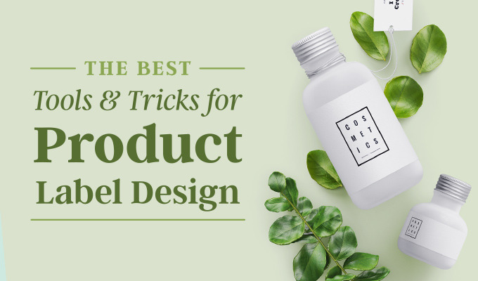 The Best Tools and Tricks for Product Label Design