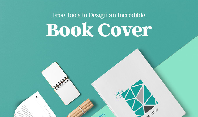 3 Free Tools to Design an Incredible Book Cover