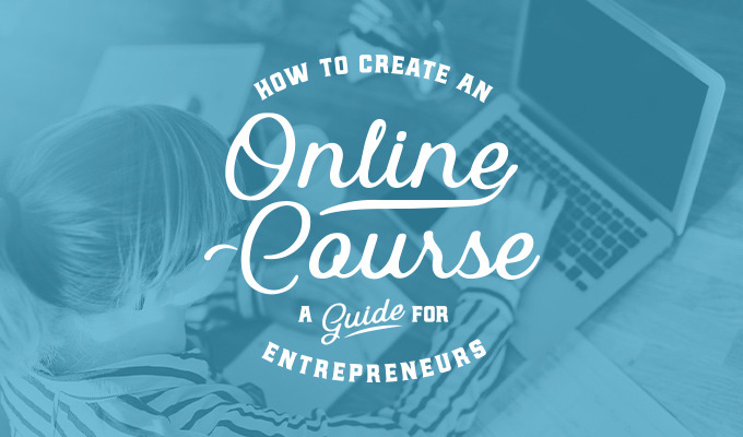 How to Launch an Online Course: A Guide for Creative Entrepreneurs