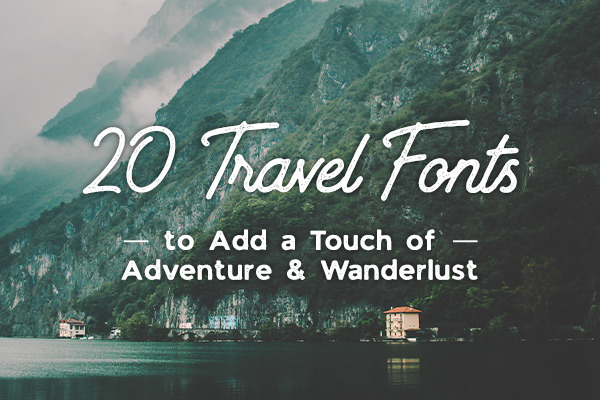 20 Travel Fonts to Add a Touch of Adventure & Wanderlust
