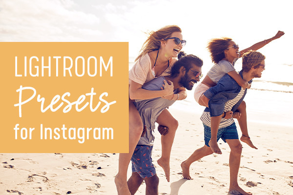 A Collection of Stunning Lightroom Presets for Instagram