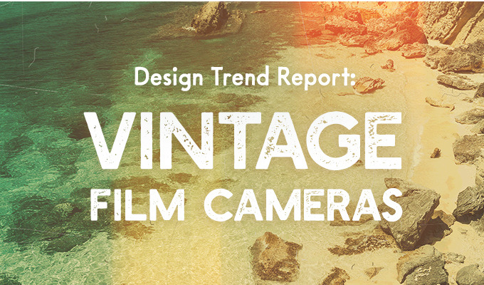 Design Trend Report: Vintage Film Cameras