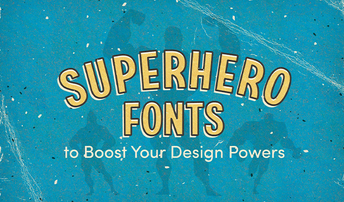 Superhero Fonts to Boost Your Design Powers