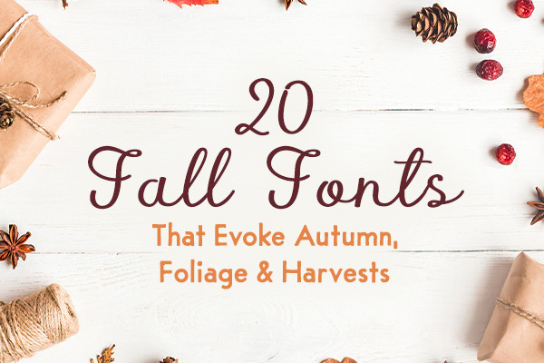 20 Fall Fonts That Evoke Autumn, Foliage & Harvests