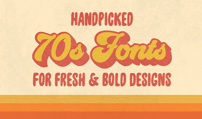 Handpicked 70s Fonts for Fresh & Bold Designs