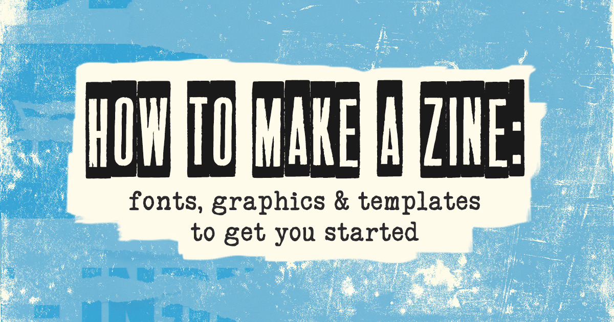 how to make a zine fonts graphics templates to get you. Black Bedroom Furniture Sets. Home Design Ideas
