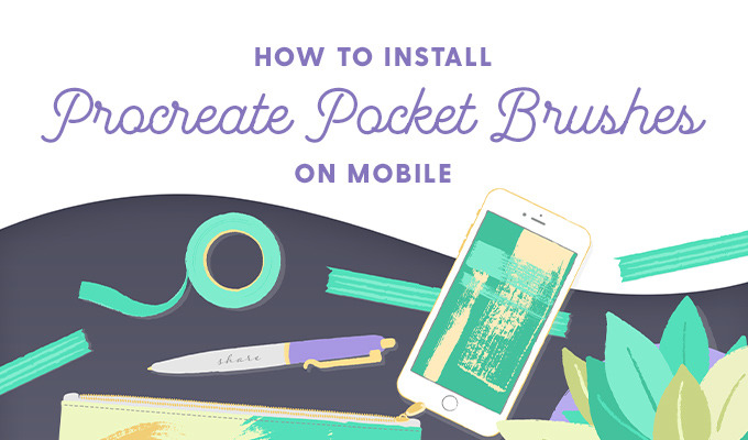 How to Install Procreate Pocket Brushes on Mobile