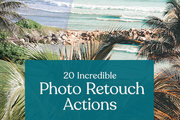 20 Photo Retouch Actions That Will Blow Your Mind