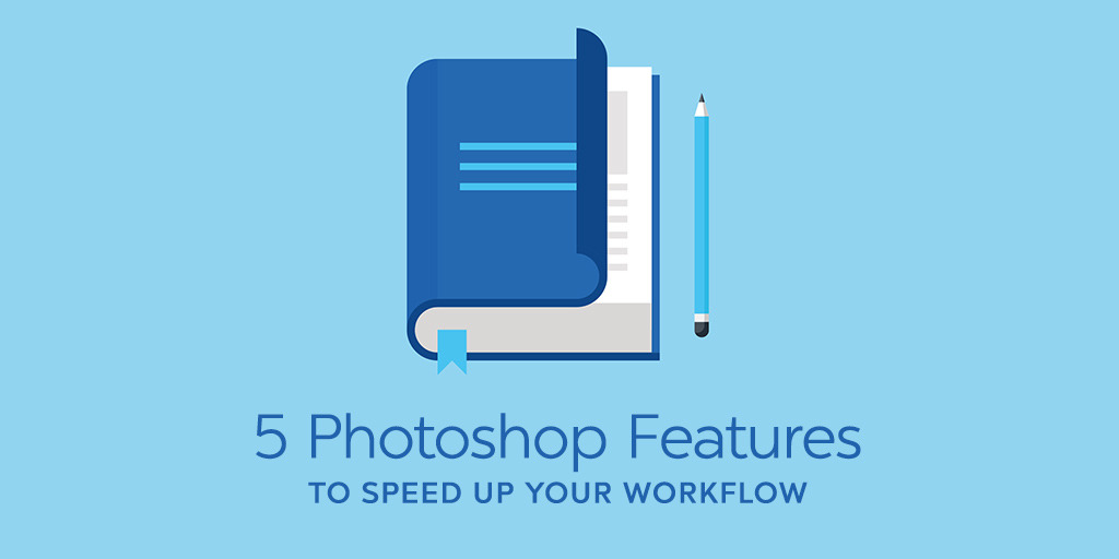 QnA VBage 7 Little-Known Photoshop Features To Speed Up Your Workflow