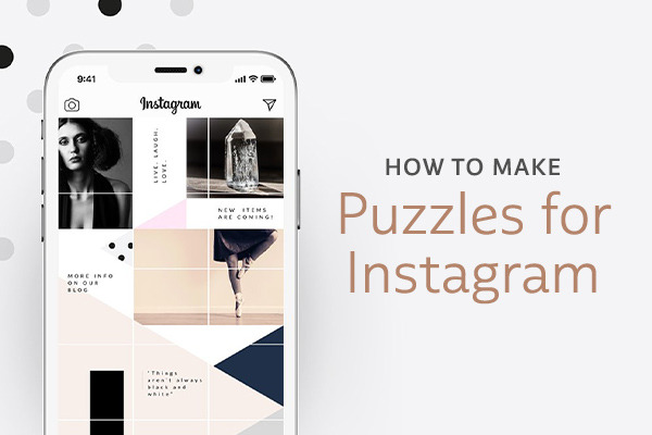 How to Make a Puzzle on Instagram: 15 Ready-to-Use Kits