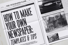 How to Make Your Own Newspaper: Templates &amp&#x3B; Tips