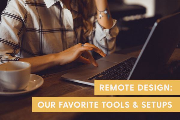 Remote Graphic Design: Our Favorite Tools & Setups