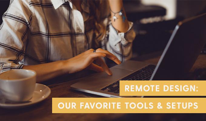 Remote Graphic Design: Our Favorite Tools & Setups