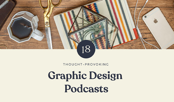 18 Best Graphic Design Podcasts to Listen to in 2019