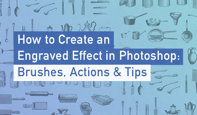 How to Create an Engraved Effect in Photoshop: Brushes & Actions