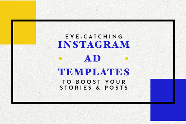Eye-catching Instagram Ad Templates To Boost Your Stories & Posts