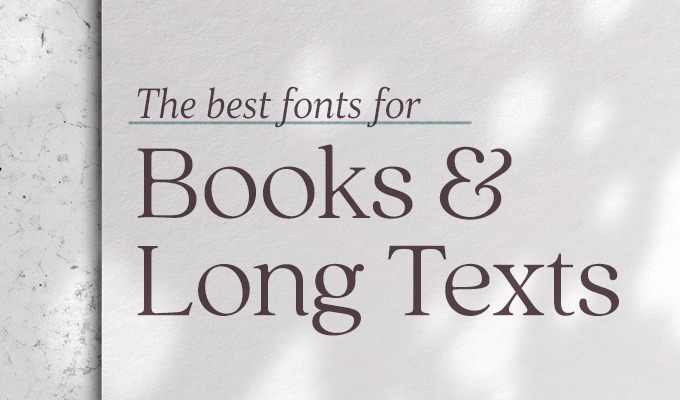 The Most Legible Fonts for Books & Long Texts
