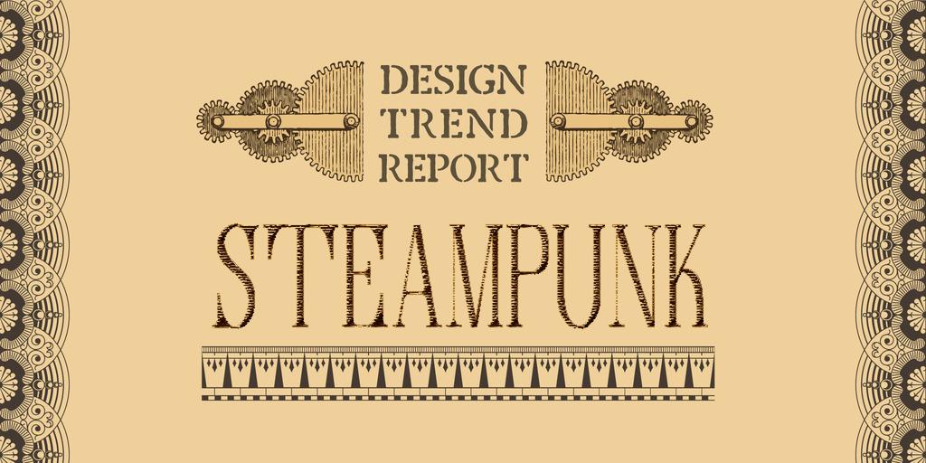 Design Trend Report Steampunk Creative Market Blog