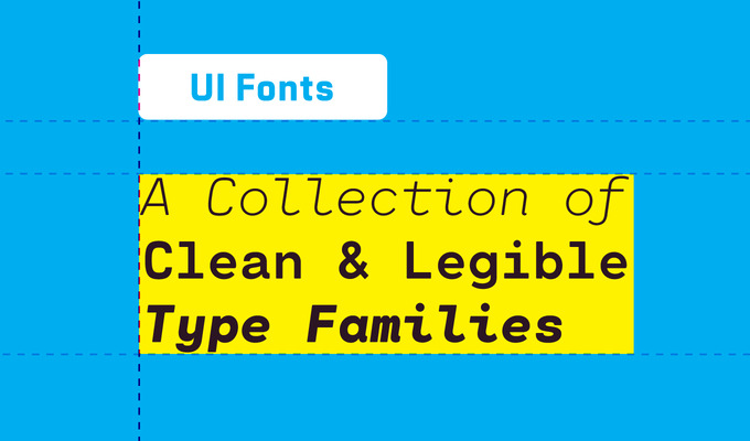 UI Fonts: A Collection of Clean & Legible Type Families