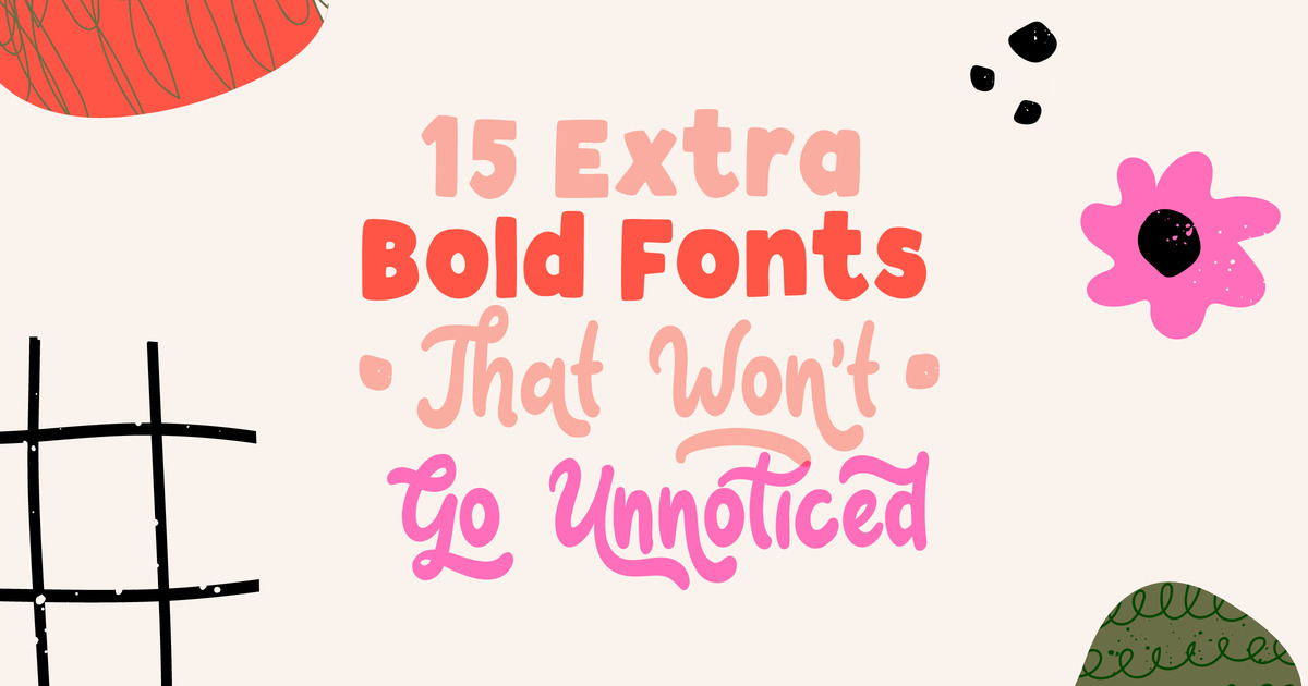 15 Extra Bold Fonts That Won't Go Unnoticed ~ Creative