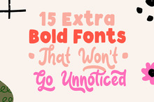 15 Extra Bold Fonts That Won't Go Unnoticed