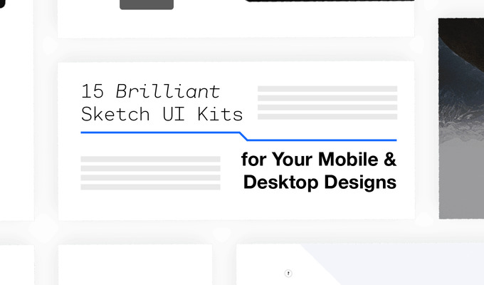 15 Brilliant Sketch UI Kits for Your Mobile & Desktop Designs