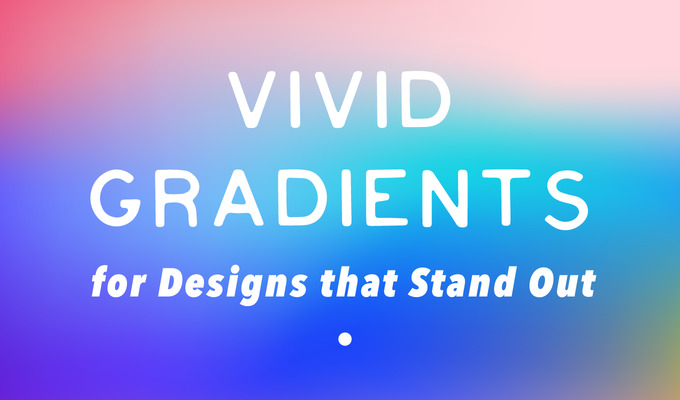 Vivid Gradients for Designs That Stand Out