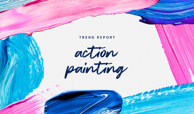 Design Trend Report: Action Painting