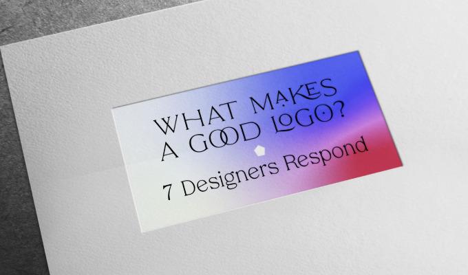 What Makes a Good Logo? 7 Designers Respond