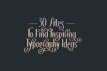30 Sites to Find Inspiring Typography Ideas