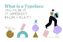 What is a Typeface and How Is it Different from a Font?