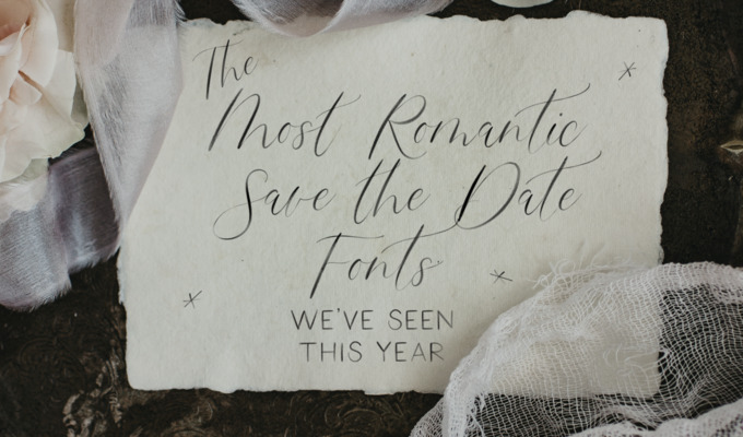 The Most Romantic Save the Date Fonts We've Seen This Year