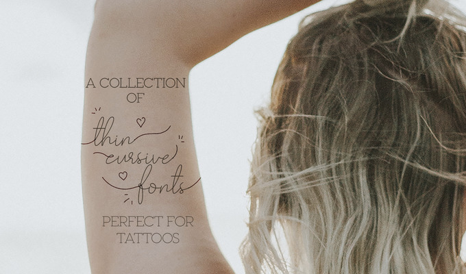A Collection of Thin Cursive Fonts That Are Perfect for Tattoos