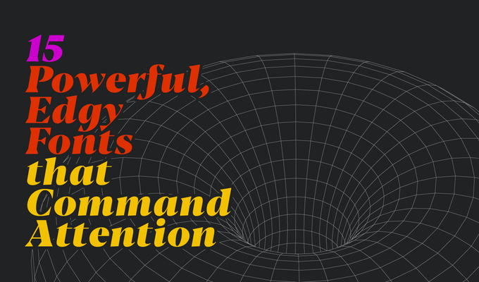 15 Powerful, Edgy Fonts That Command Attention