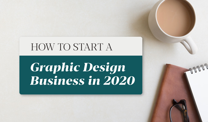How to Start a Graphic Design Business in 2020: Entrepreneurs Share Advice